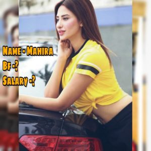 Mahira Sharma Biography, Boyfriend, Songs, Mother, Big Boss